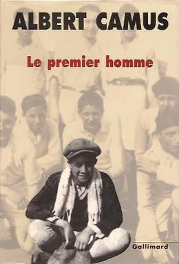 camus,le premier homme,récit,autobiographie,littérature française,algérie,père,mère,enfance,lecture,apprentissage,culture