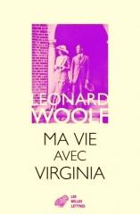 woolf,leonard,ma vie avec virginia,virginia,autobiographie,littérature anglaise,féminisme,colonialisme,guilde des femmes,politique,culture