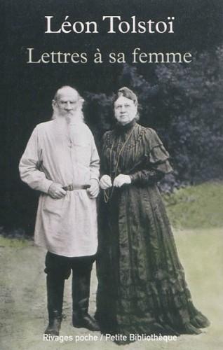 tolstoï,lettres à sa femme,correspondance,littérature russe,iasnaïa poliana,sofia tolstoï,mariage,amour,foi,vie,culture