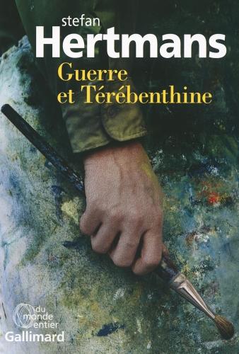 stefan hertmans,guerre et térébenthine,littérature néerlandaise,belgique,famille,grand-père,guerre 14-18,peinture,gand,travail,société,culture