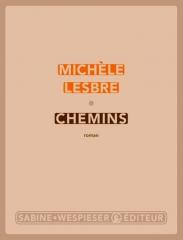 lesbre,michèle,chemins,roman,littérature française,souvenirs,culture