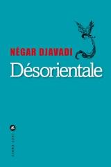 djavadi,négar,désorientale,roman,littérature française,iran,france,culture