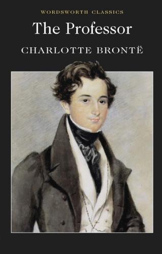 brontë,charlotte,le professeur,roman,littérature anglaise,apprentissage,société,enseignement,amour,bruxelles,culture