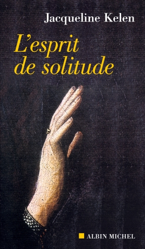jacqueline kelen,l'esprit de solitude,essai,littérature française,solitude,quête,choix,culture