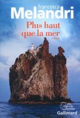 melandri,francesca,plus haut que la mer,roman,littérature italienne,prison,violence,culture