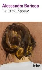 baricco,alessandro,la jeune epouse,roman,littérature italienne,mariage,famille,sensualité,écriture,culture,extrait