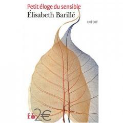 barillé,petit éloge du sensible,essai,littérature française,solitude,choix,sensibilité,corps,femmes,joie,culture