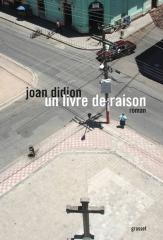 didion,joan,un livre de raison,littérature anglaise,etats-unis,roman,traduction,culture