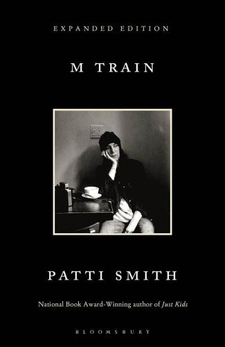 patti smith,m train,récit,littérature anglaise,etats-unis,café,new york,lecture,souvenirs,rites,rencontres,voyages,vie,musique,culture