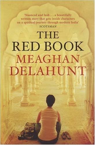delahunt,le livre rouge,roman,littérature anglaise,australie,inde,photographie,bouddhisme,bhopal,culture