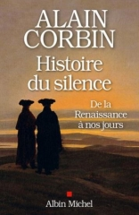 corbin,alain,histoire du silence,essai,littérature française,silence,littérature,peinture,culture,société,histoire