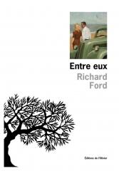 ford,richard,entre eux,récits,littérature anglaise,etats-unis,père,mère,fils unique,famille,témoignage,culture