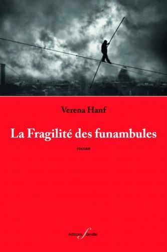 verena hanf,la fragilité des funambules,roman,littérature française,belgique,bruxelles,société,rapports humains,culture