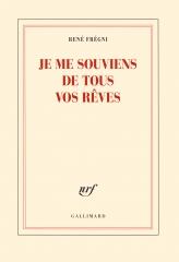 rené frégni,je me souviens de tous vos rêves,récit,littérature française,provence,culture