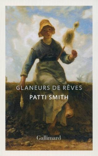 patti smith,glaneurs de rêves,récit,littérature anglaise,etats-unis,enfance,poésie,nature,culture,woolgathering,traduction