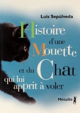 sepulveda,luis,histoire d'une mouette et du chat qui lui apprit à voler,roman,jeunesse,littérature espagnole,chili,apprentissage,solidarité,livre illustré,culture
