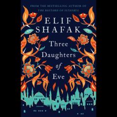 shafak,elif,trois filles d'eve,roman,littérature anglaise,religion,turquie,oxford,culture