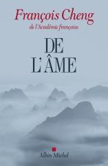 françois cheng,de l'âme,sept lettres à une amie,littérature française,réflexion,âme,spiritualité,être,vie,culture