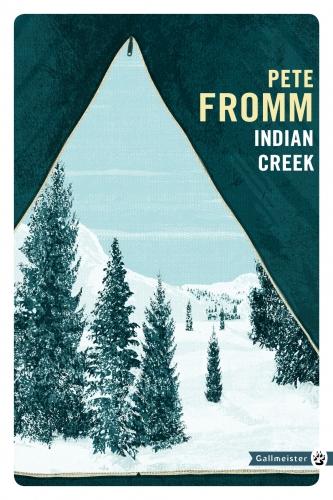pete fromm,indian creek,roman,littérature américaine,idaho,hiver,vie sauvage,solitude,apprentissage,chasse,survie,nature,culture