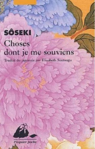 sôseki,choses dont je me souviens,récit,poésie,autobiographie,littérature japonaise,maladie,vie spirituelle,sagesse,culture