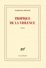 appanah,nathacha,tropique de la violence,roman,littérature française,comores,mayotte,jeunesse,violence,culture