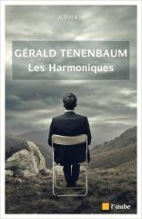 gérald tenenbaum,les harmoniques,roman,littérature française,mathématiques,recherche,théâtre,argentine,france,amitié,amour,culture