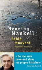 mankell,sable mouvant,récit,littérature suédoise,autobiographie,écriture,cancer,survie,culture