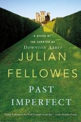 fellowes,julian,passé imparfait,roman,littérature anglaise,société,vie mondaine,xxe siècle,aristocratie,snobisme,culture