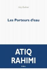 rahimi,les porteurs d'eau,roman,littérature française,afghanistan,exil,hommes et femmes,solitude,bouddhas de bamiyan,talibans,culture
