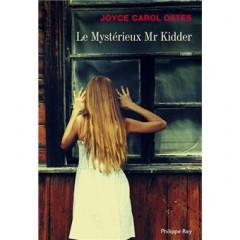 carol oates,joyce,le mystérieux mr kidder,roman,littérature américaine,suspense,conte,culture