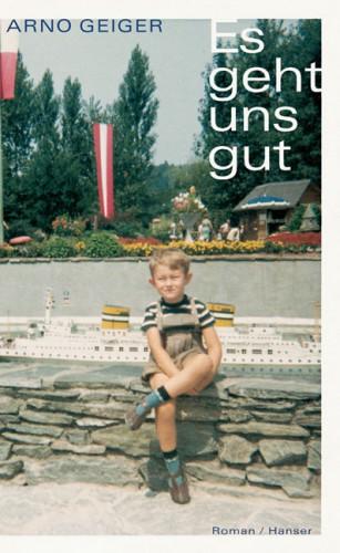 geiger,arno,tout va bien,roman,littérature allemande,autriche,vienne,maison,famille,générations,culture