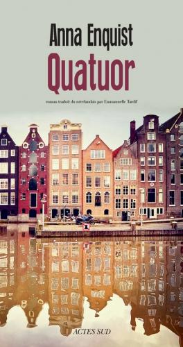 enquist,anna,quatuor,roman,littérature néerlandaise,musique,anticipation,amitié,deuil,souffrance,couple,vieillesse,culture