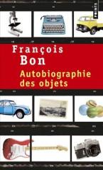 bon,françois,autobiographie des objets,littérature française,xxe siècle,objets,autobiographie,france,culture