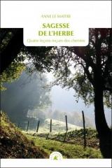anne le maître,sagesse de l'herbe,quatre leçons reçues des chemins,essai,littérature française,chemins,marche,beauté,sagesse,culture