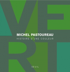 pastoureau,michel,vert,histoire d'une couleur,essai,littérature française,histoire,culture