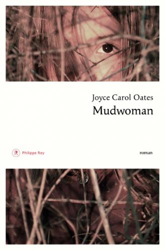 carol oates,joyce,mudwoman,roman,littérature anglaise,états-unis,thriller,université,famille,relations,femme,culture