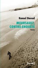 daoud,kamel,meursault,contre-enquête,roman,littérature française,algérie,camus,l'étranger,culture