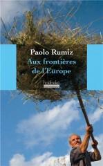 rumiz,aux frontières de l'europe,récit,littérature italienne,monika bulaj,est,europe,russie,rencontres,frontière,culture