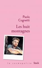 paolo cognetti,les huit montagnes,roman,littérature italienne,montagne,famille,apprentissage,marche,escalade,sommets,amitié,alpage,nature,culture
