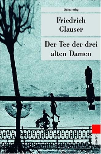 glauser,le thé des trois vieilles dames,liitérature allemande,suisse,roman policier,genève,culture