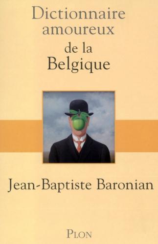 baronian,jean-baptiste,dictionnaire amoureux de la belgique,culture