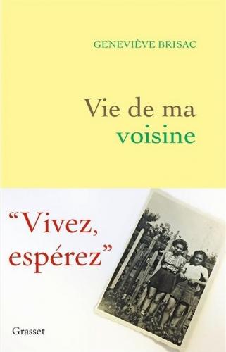 brisac,geneviève,vie de ma voisine,récit,littérature française,charlotte delbo,auschwitz,juifs,seconde guerre mondiale,rafle,culture