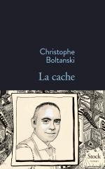 boltanski,christophe,la cache,roman,littérature française,famille,maison,culture