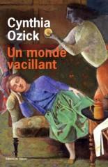 ozick,un monde vacillant,roman,littérature américaine,juifs,exil,argent,famille,langues,culture