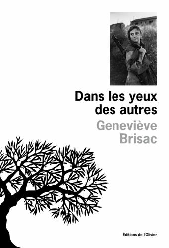 brisac,geneviève,dans les yeux des autres,roman,littérature française,soeurs,famille,amour,amitié,engagement,écriture,culture