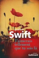 graham swift,j'aimerais tant que tu sois là,roman,littérature anglaise,famille,couple,mort,culture