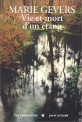 gevers,marie,récit,littérature française,belgique,étang,missembourg,enfance,guerre,nature,saisons,pluie,culture