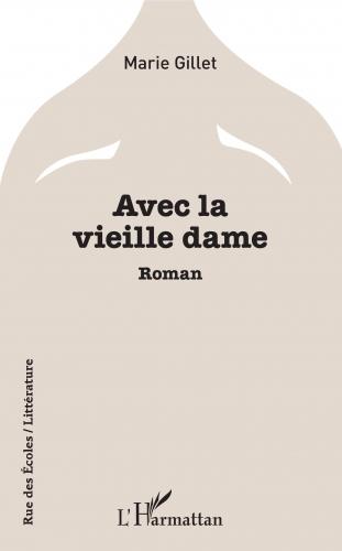 marie gillet,avec la vieille dame,roman,littérature française,fin de vie,accompagnement,aidants,famille,culture