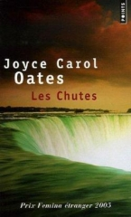 joyce carol oates,les chutes,roman,littérature anglaise,etats-unis,niagara,suicide,mariage,famille,musique,pollution,justice,injustice,écologie,société,préjugés,culture