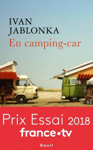 jablonka,ivan,récit,essai,littérature française,camping-car,combi vw,vacances,méditerranée,famille,liberté,jeu,bonheur,plein air,transmission,culture
